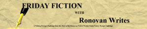 Friday Fiction with Ronovan Writes